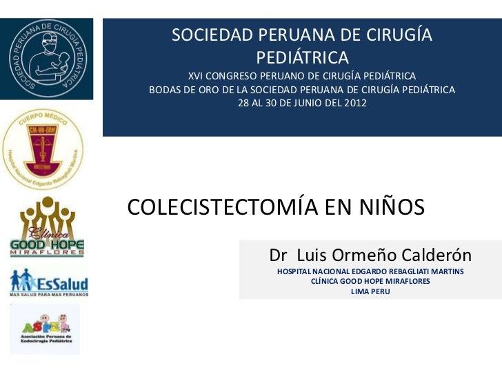 SOCIEDAD PERUANA DE CIRUGÍA              PEDIÁTRICA        XVI CONGRESO PERUANO DE CIRUGÍA PEDIÁTRICA BODAS DE ORO DE LA S...