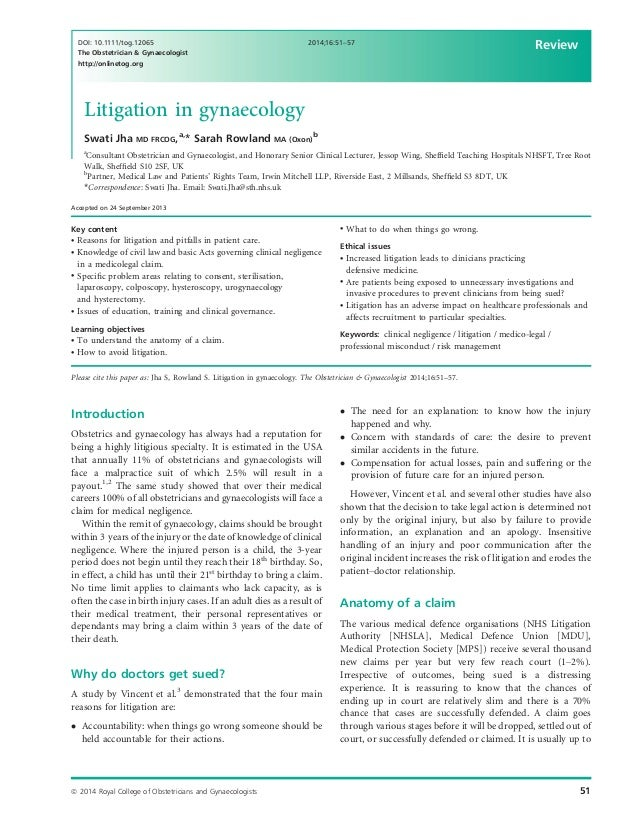 Litigation in gynaecology Swati Jha MD FRCOG,a, * Sarah Rowland MA (Oxon) b a Consultant Obstetrician and Gynaecologist, a...