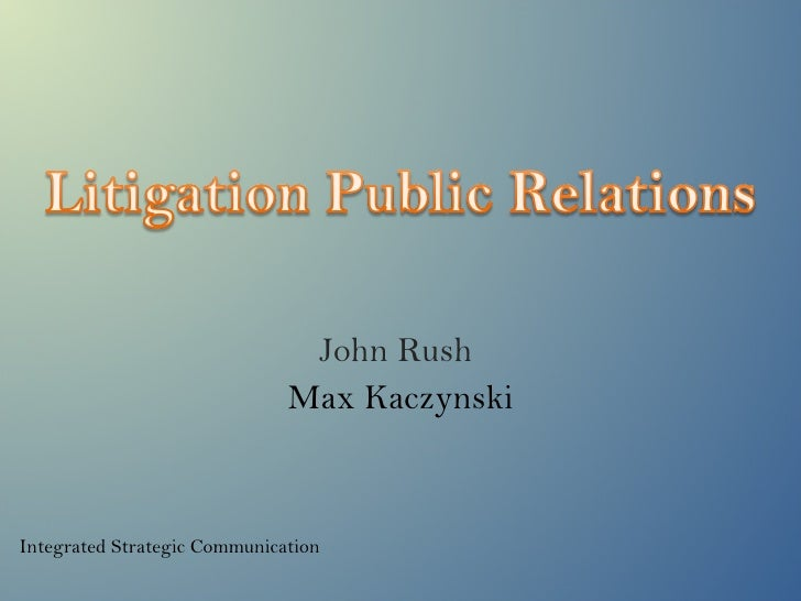 John Rush  Max Kaczynski Integrated Strategic Communication