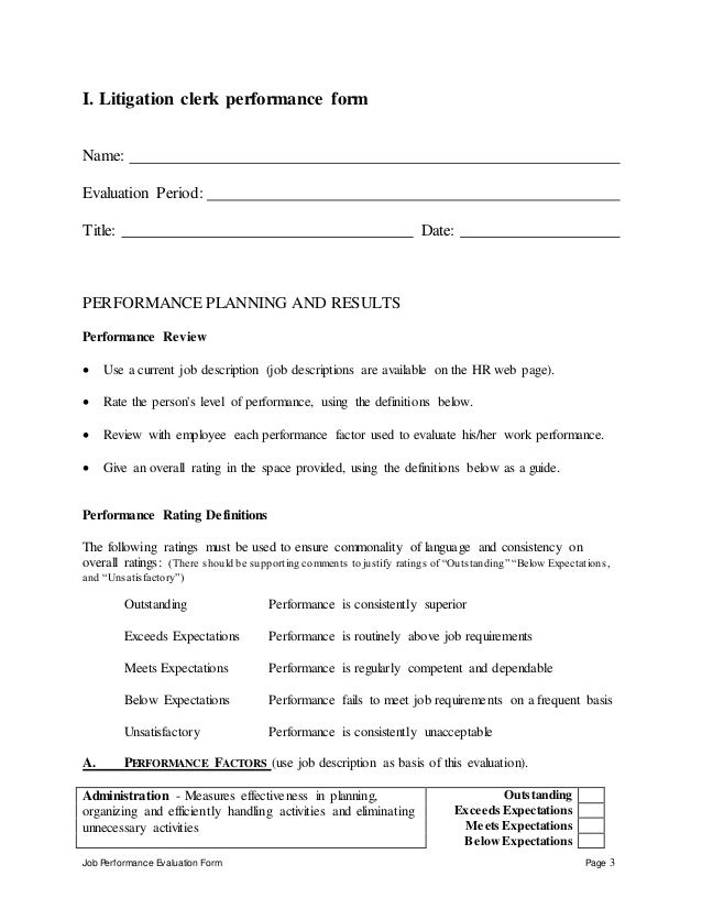Job Performance Evaluation Form Page 3 I. Litigation clerk performance form Name: Evaluation Period: Title: Date: PERFORMA...