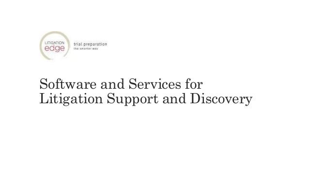 Software and Services for Litigation Support and Discovery