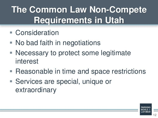 12  Consideration  No bad faith in negotiations  Necessary to protect some legitimate interest  Reasonable in time and...