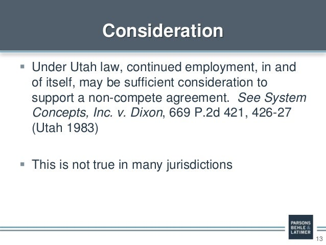 13  Under Utah law, continued employment, in and of itself, may be sufficient consideration to support a non-compete agre...