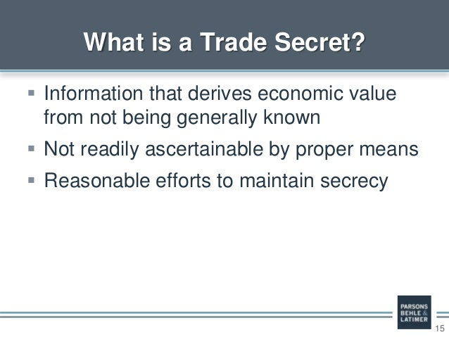 15  Information that derives economic value from not being generally known  Not readily ascertainable by proper means  ...