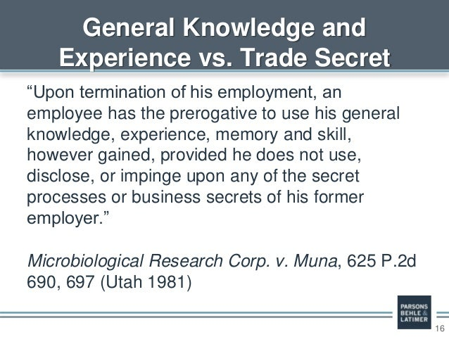 """16 """"Upon termination of his employment, an employee has the prerogative to use his general knowledge, experience, memory a..."""