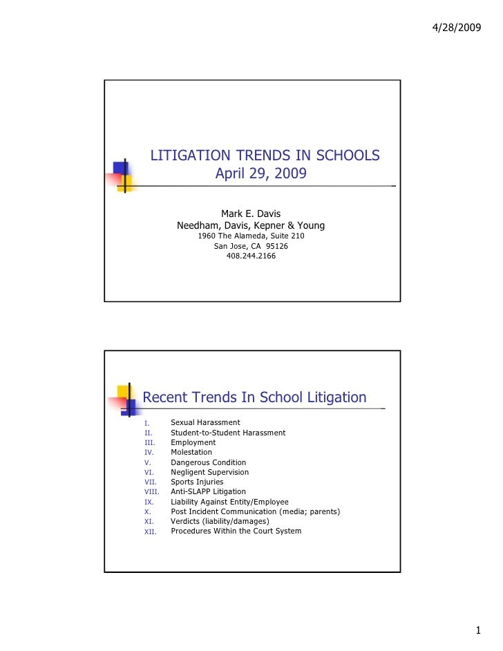 4/28/2009  LITIGATION TRENDS IN SCHOOLS April 29, 2009  Mark E. Davis  Needham, Davis, Kepner & Young  1960 The Alameda, S...