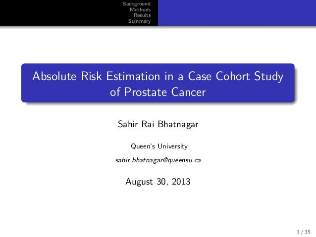 Background Methods Results Summary Absolute Risk Estimation in a Case Cohort Study of Prostate Cancer Sahir Rai Bhatnagar ...