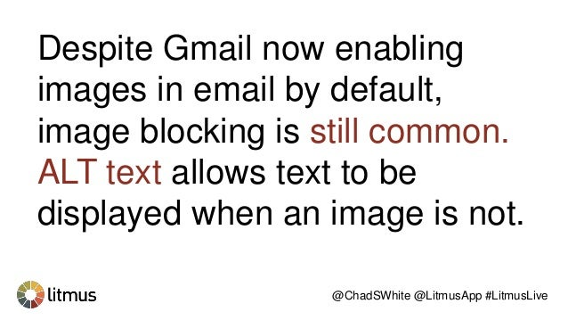 @ChadSWhite @LitmusApp #LitmusLive With Styled ALT text: