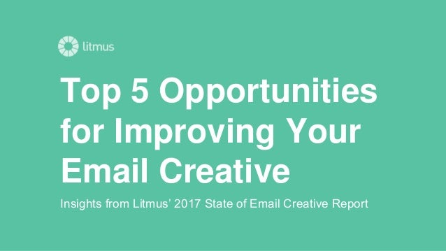 Top 5 Opportunities for Improving Your Email Creative Insights from Litmus' 2017 State of Email Creative Report