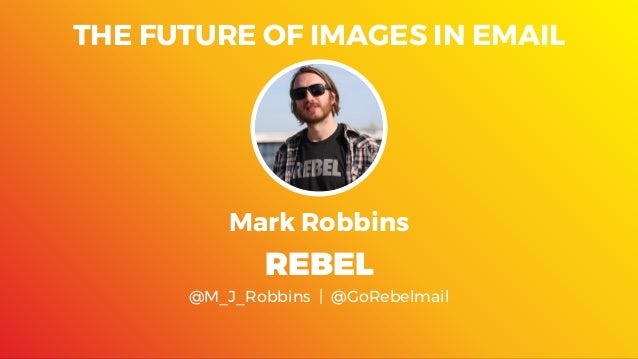The future of images in email - Litmus live London 2017