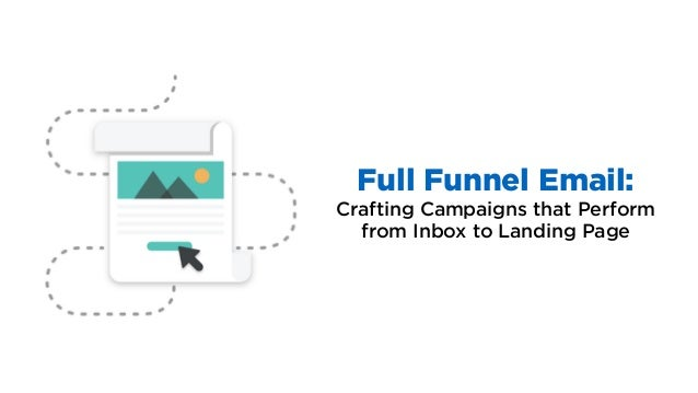 Full Funnel Email: Crafting Campaigns that Perform from Inbox to Landing Page