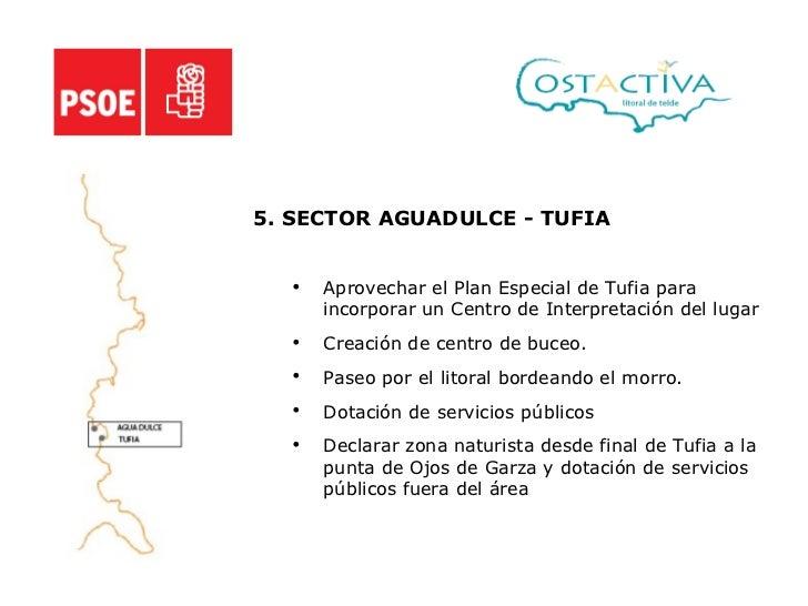 <ul><li>5. SECTOR AGUADULCE - TUFIA </li></ul><ul><ul><li>Aprovechar el Plan Especial de Tufia para incorporar un Centro d...