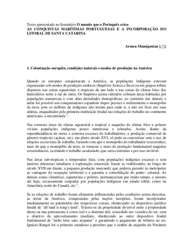 Texto apresentado no Seminário O mundo que o Português criouAS CONQUISTAS MARÍTIMAS PORTUGUESAS E A INCORPORAÇÃO DOLITORAL...