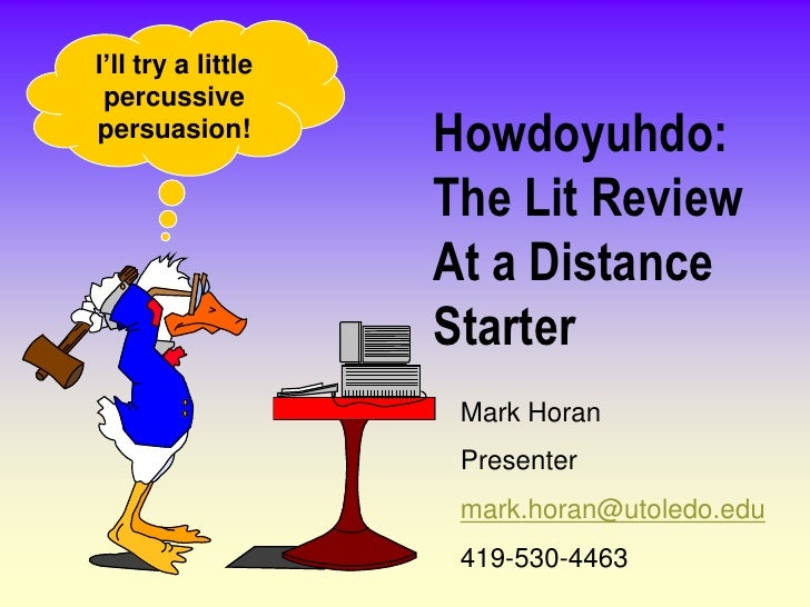 I'll try a little percussivepersuasion!         Howdoyuhdo:                    The Lit Review                    At a Dist...