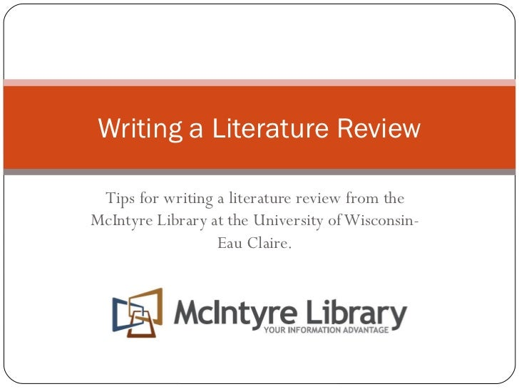 Tips for writing a literature review from the McIntyre Library at the University of Wisconsin-Eau Claire. Writing a Litera...