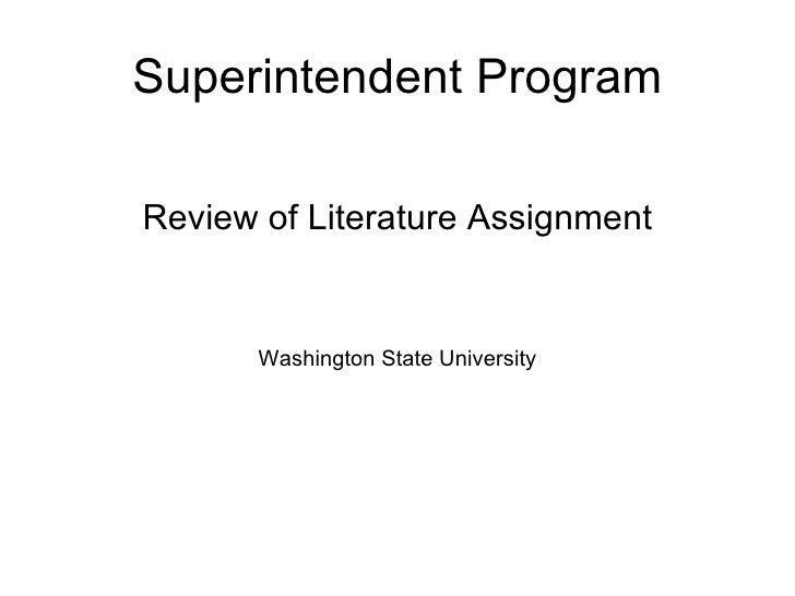 Superintendent Program <ul><li>Review of Literature Assignment </li></ul><ul><li>Washington State University </li></ul>
