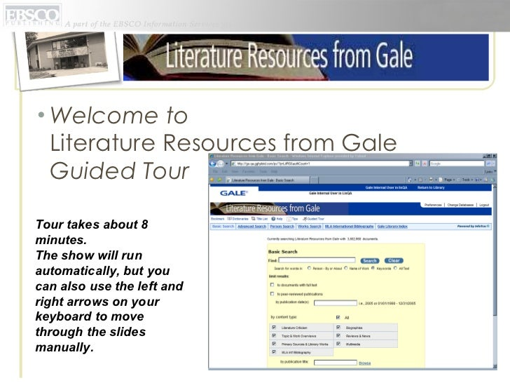 <ul><li>Welcome to  Literature Resources from Gale Guided Tour </li></ul>Tour takes about 8 minutes. The show will run aut...