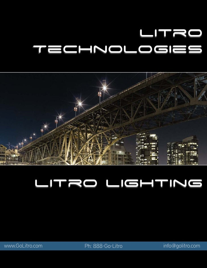 LItro              Technologies    !     !                   LItro Lighting   www.GoLitro.com      Ph: 888-Go-Litro      i...