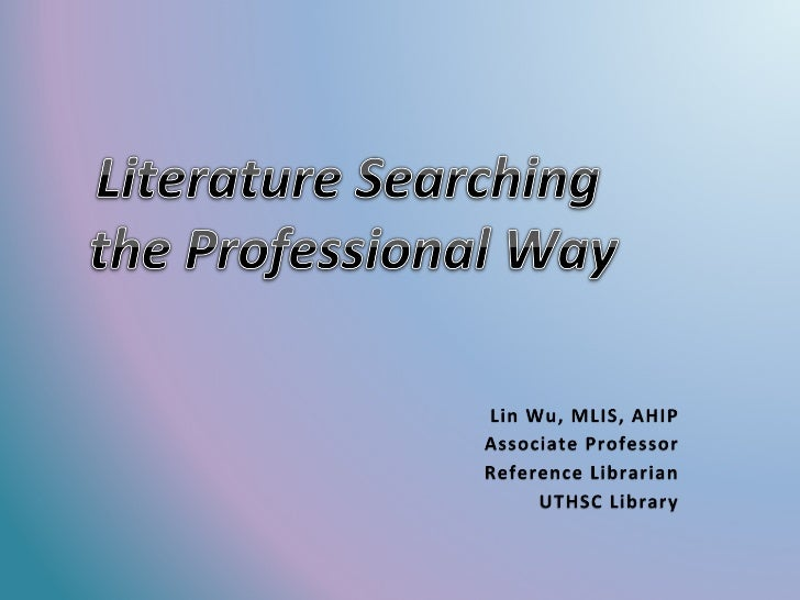 Literature Searching: The professional Way Slide 1