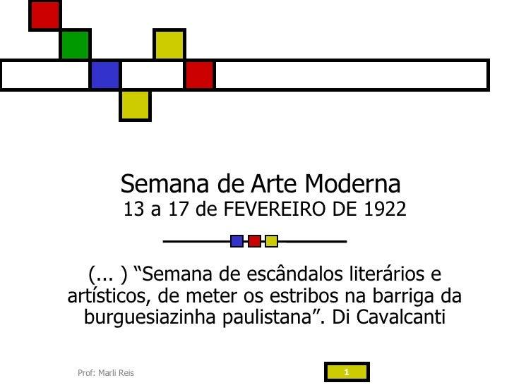 """Semana de   Arte Moderna  13 a 17 de FEVEREIRO DE 1922 (... ) """"Semana de escândalos literários e artísticos, de meter os e..."""