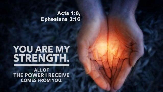 Acts 1:8, Ephesians 3:16
