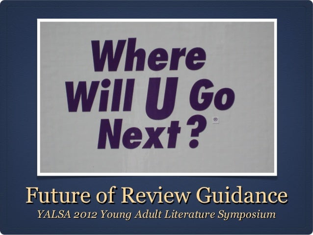 Future of Review Guidance YALSA 2012 Young Adult Literature Symposium
