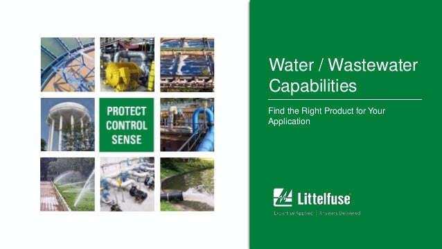 11 Water / Wastewater Capabilities Find the Right Product for Your Application