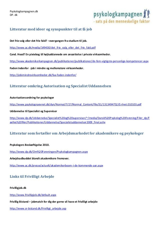 Psykologkampagnen.dk DP. dk Litteratur med ideer og synspunkter til at få job Det frie valg eller det frie fald? –overgang...