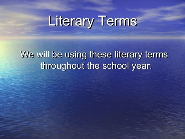 Literary TermsWe will be using these literary terms    throughout the school year.