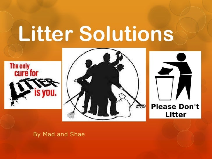 Litter Solutions<br />By Mad and Shae<br />