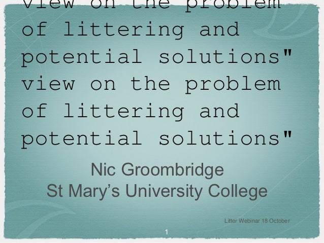 "view on the problemof littering andpotential solutions""view on the problemof littering andpotential solutions""      Nic Gr..."