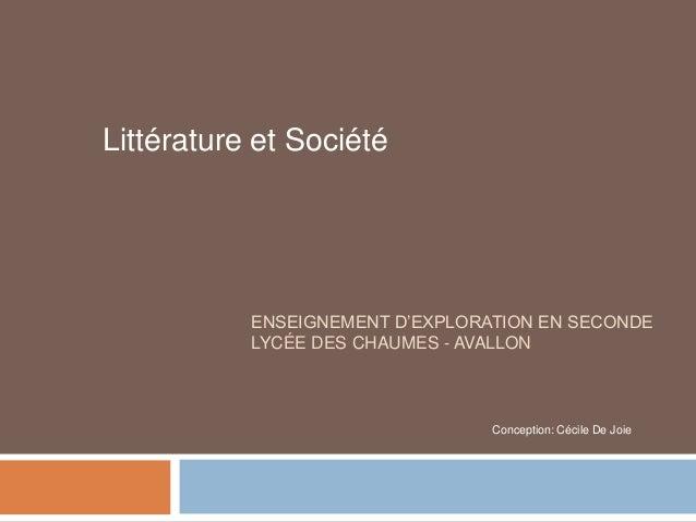 Littérature et Société           ENSEIGNEMENT D'EXPLORATION EN SECONDE           LYCÉE DES CHAUMES - AVALLON              ...