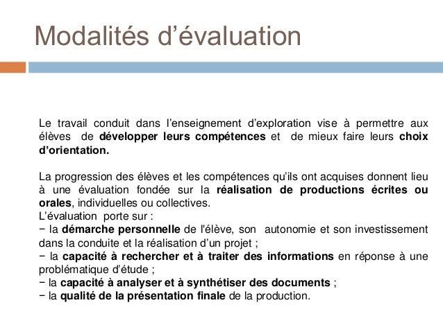 Modalités d'évaluationLe travail conduit dans l'enseignement d'exploration vise à permettre auxélèves de développer leurs ...