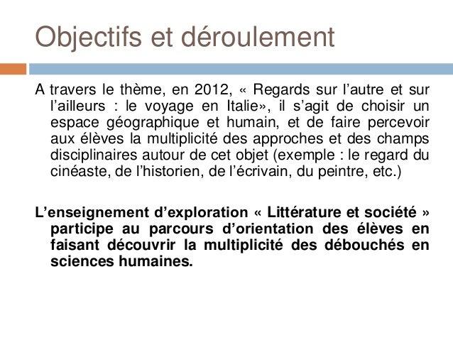 Objectifs et déroulementA travers le thème, en 2012, « Regards sur l'autre et sur  l'ailleurs : le voyage en Italie», il s...