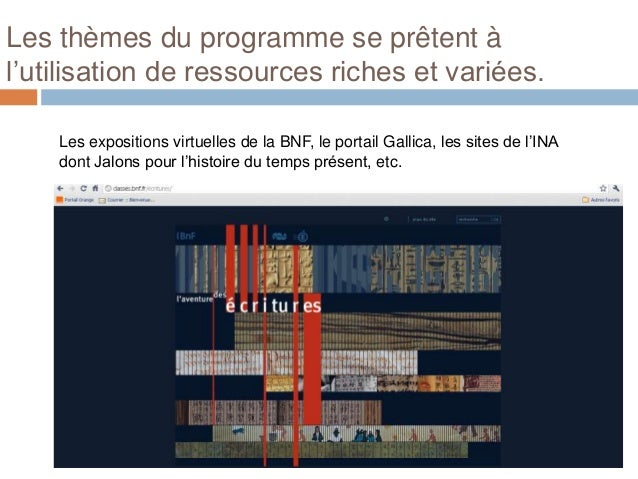 Les thèmes du programme se prêtent àl'utilisation de ressources riches et variées.    Les expositions virtuelles de la BNF...