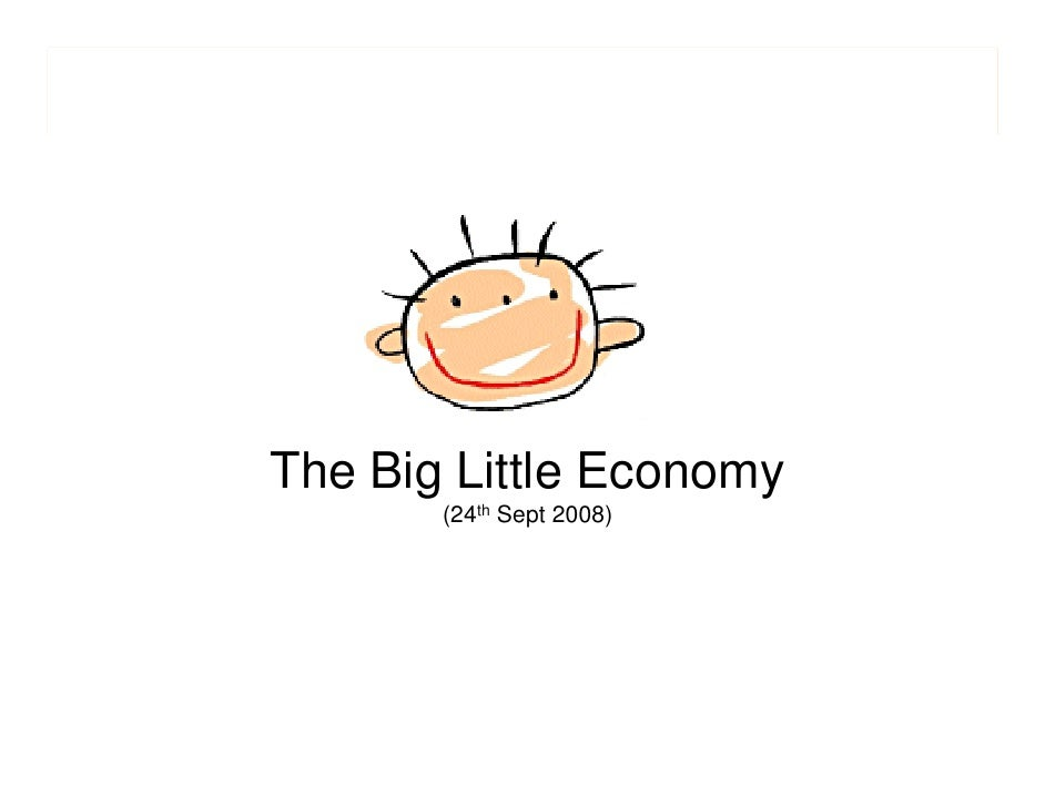 The Big Little Economy        (24th Sept 2008)