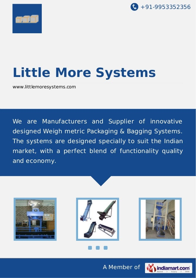 +91-9953352356 A Member of Little More Systems www.littlemoresystems.com We are Manufacturers and Supplier of innovative d...
