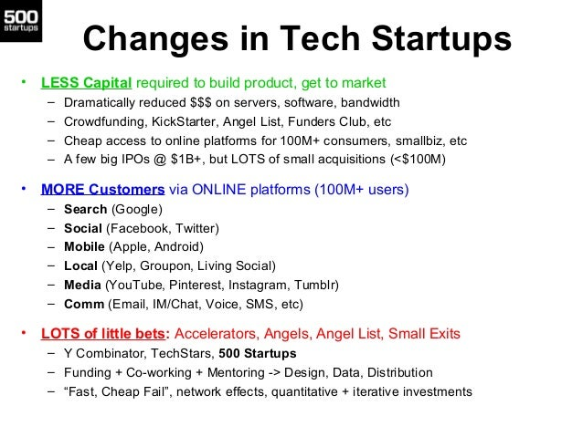 Changes in Tech Startups• LESS