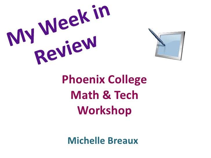 Phoenix College Math & Tech  WorkshopMichelle Breaux