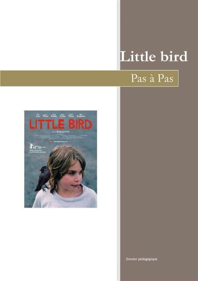 Little bird  Pas à Pas  Dossier pédagogique