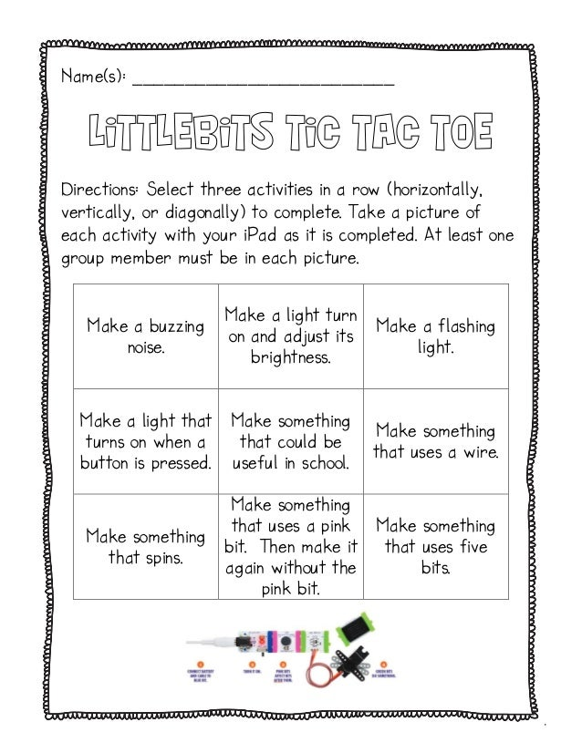 . Name(s): _________________________ Littlebits Tic Tac Toe Directions: Select three activities in a row (horizontally, ve...