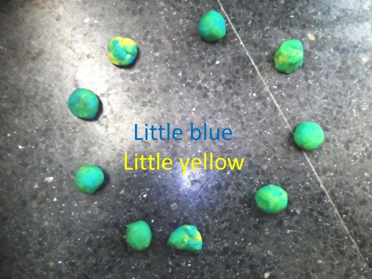 Little blueLittle yellow