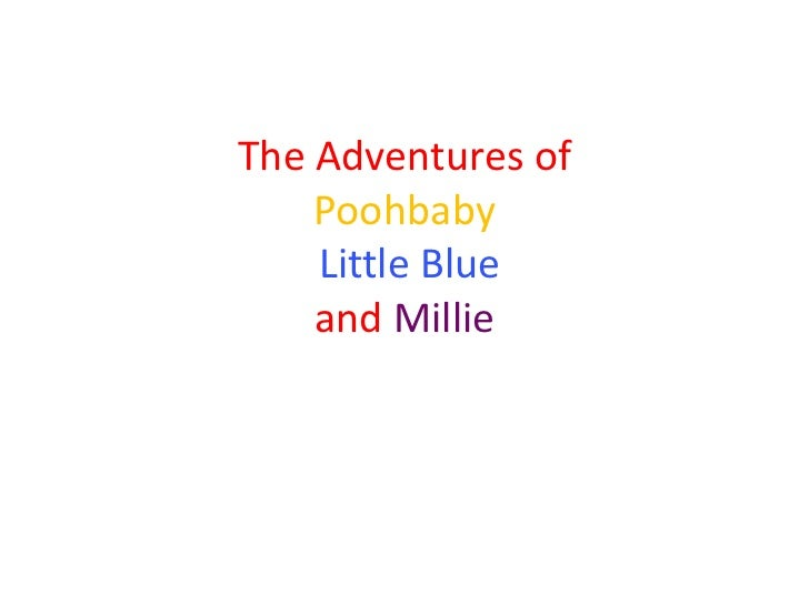 The Adventures of    Poohbaby    Little Blue    and Millie