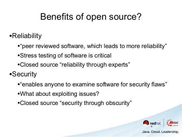 """Benefits of open source? •Reliability •""""peer reviewed software, which leads to more reliability"""" •Stress testing of softwa..."""