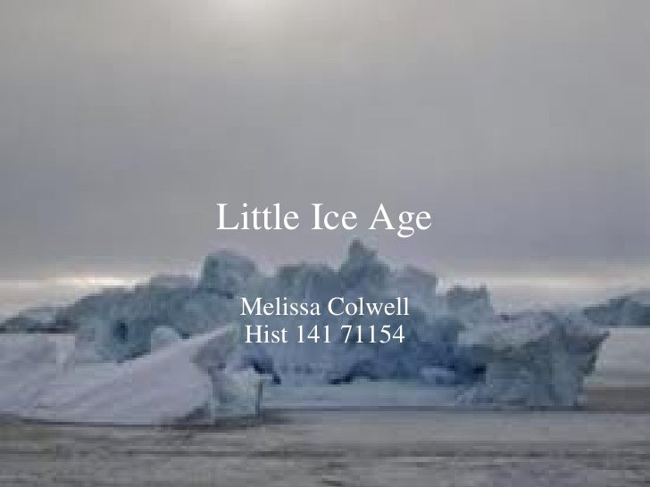 Little Ice Age Melissa Colwell Hist 141 71154