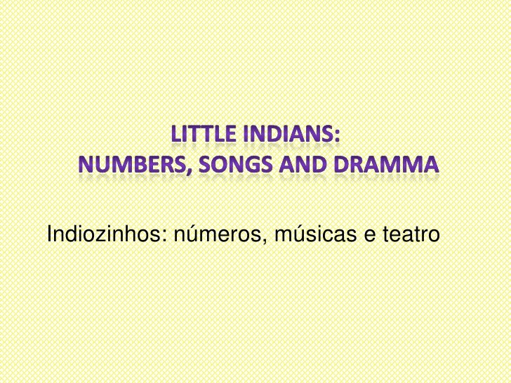 Indiozinhos: números, músicas e teatro