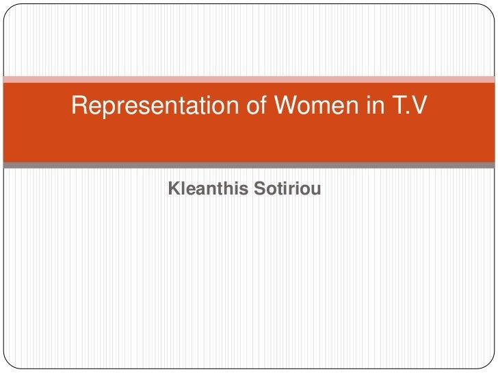 Kleanthis Sotiriou<br />Representation of Women in T.V<br />