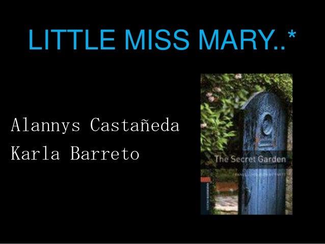 LITTLE MISS MARY..*Alannys CastañedaKarla Barreto