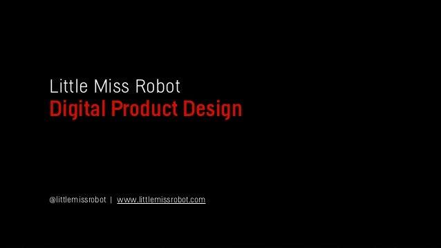 Little Miss Robot Digital Product Design @littlemissrobot | www.littlemissrobot.com