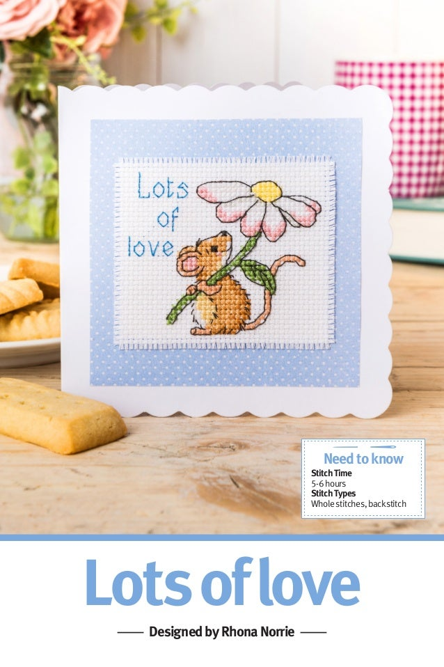 LotsofloveDesignedbyRhonaNorrie Needtoknow StitchTime 5-6hours StitchTypes Wholestitches,backstitch